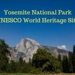 Yosemite National Park – UNESCO World Heritage Site