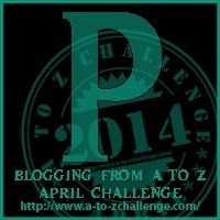 """It's """"P"""" Day for the Blogging from A to Z Challenge"""