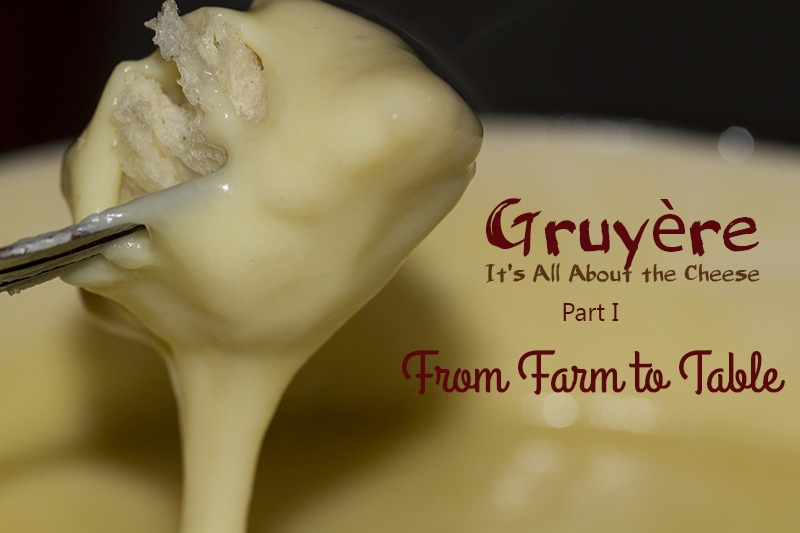 Gruyère From Farm to Table