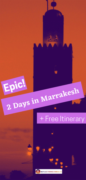 An Epic 2 Day Marrakesh Itinerary!