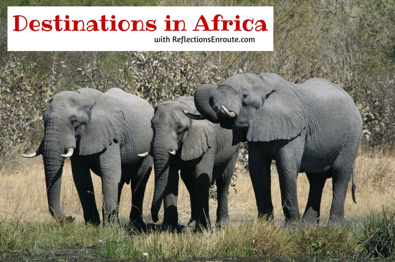 Destinations in Africa with ReflectionsEnroute.com