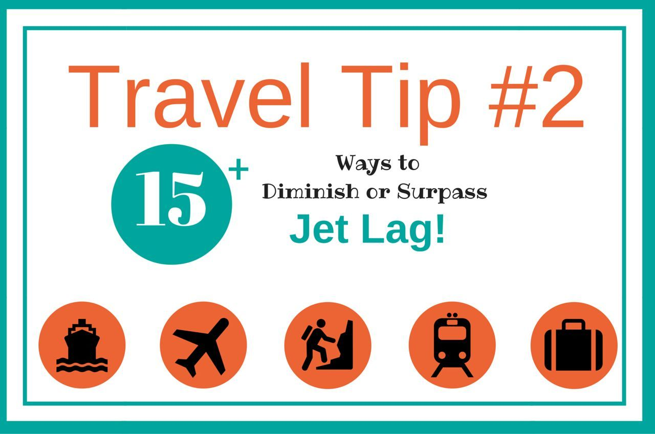 15+ Tips and Tricks to Diminish or Completely Surpass Jet Lag