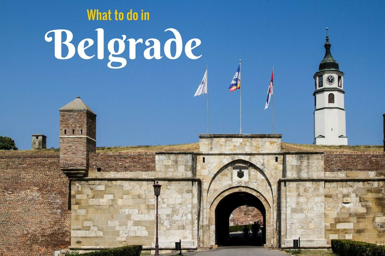 What to do in Belgrade Serbia