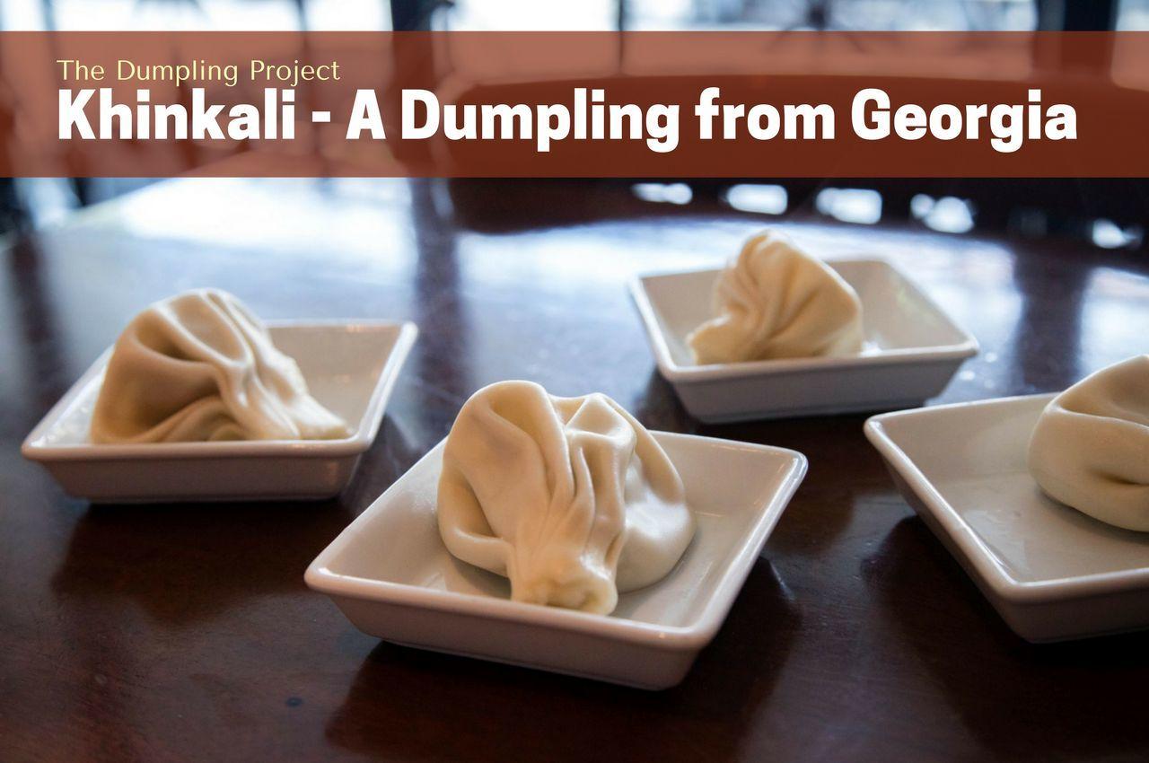 The Georgian Dumpling - Khinkali