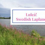 Luleå, Sweden – On the Edge of Adventure in Swedish Lapland