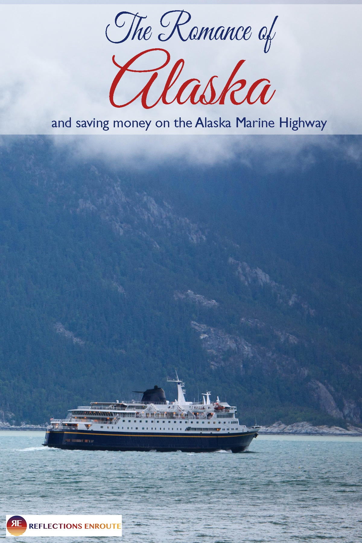 If a trip to Alaska filled with romance and adventure is your dream, take the Alaska Marine Highway!