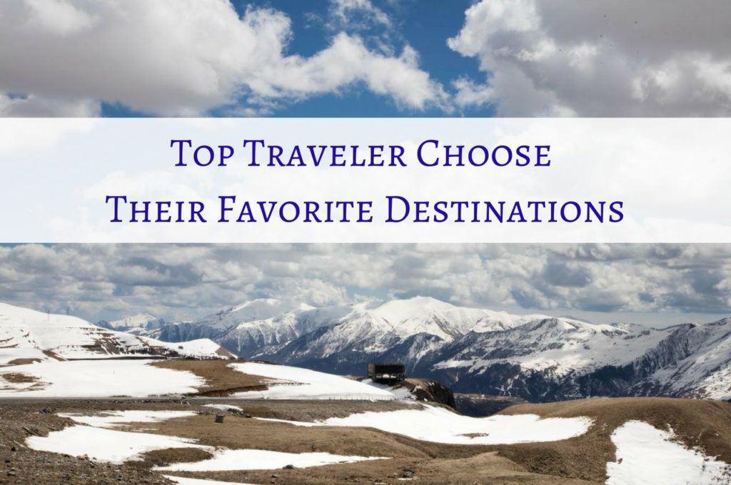 Top Travelers Pick Their Best Destinations