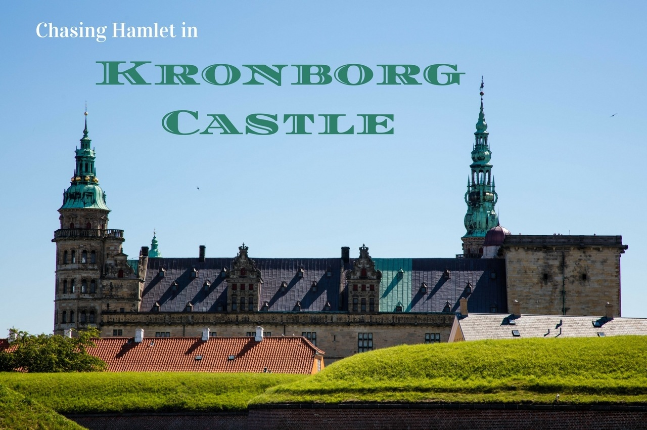 Chasing Hamlet Through Kronborg Castle