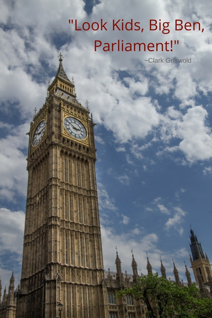 Have you been to the iconic Big Ben? Have you driven around the roundabout like Clark Griswold?