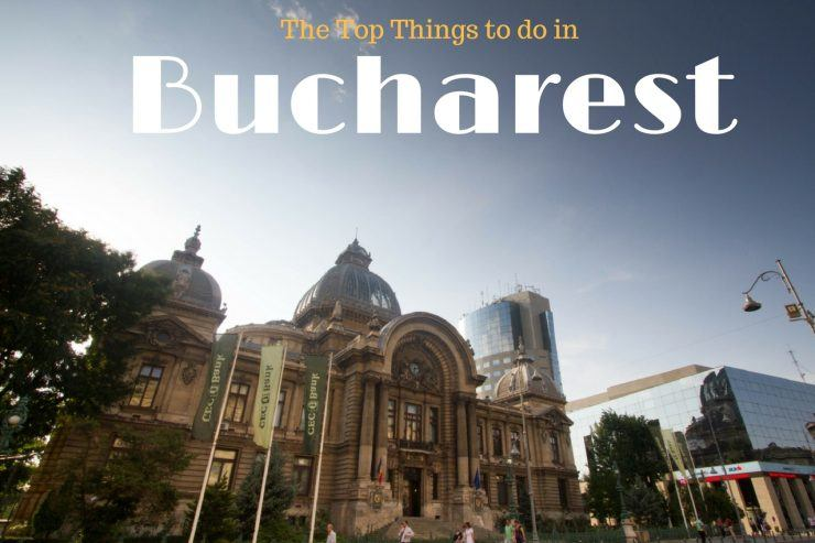 Top ten things to do in Bucharest