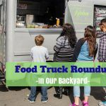 Food Truck Roundup – In Our Backyard