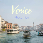 Venice – The Challenges Of Photography & Our Top Photo Tips To Handle Them