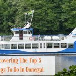 Discovering The Top 5 Things To Do In Donegal, Ireland