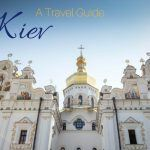 Visit Kiev – Travel Guide