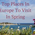 Top Places In Europe To Visit In Spring