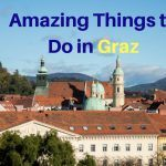 Amazing Things To Do in Graz, Austria