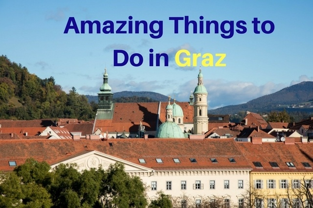 Amazing things to do in Graz Austria
