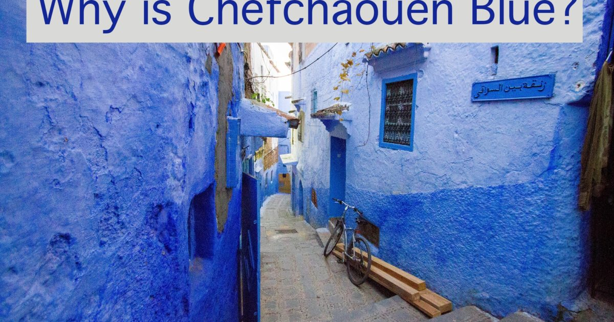 One Day in Chefchaouen Morocco - Why is Chefchaouen Blue?